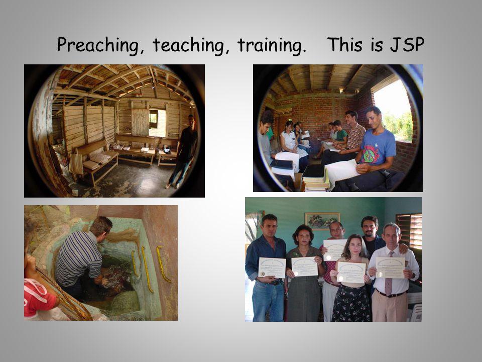 Preaching, teaching, training. This is JSP