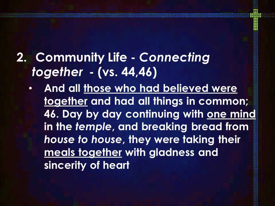 2. Community Life - Connecting together - (vs.