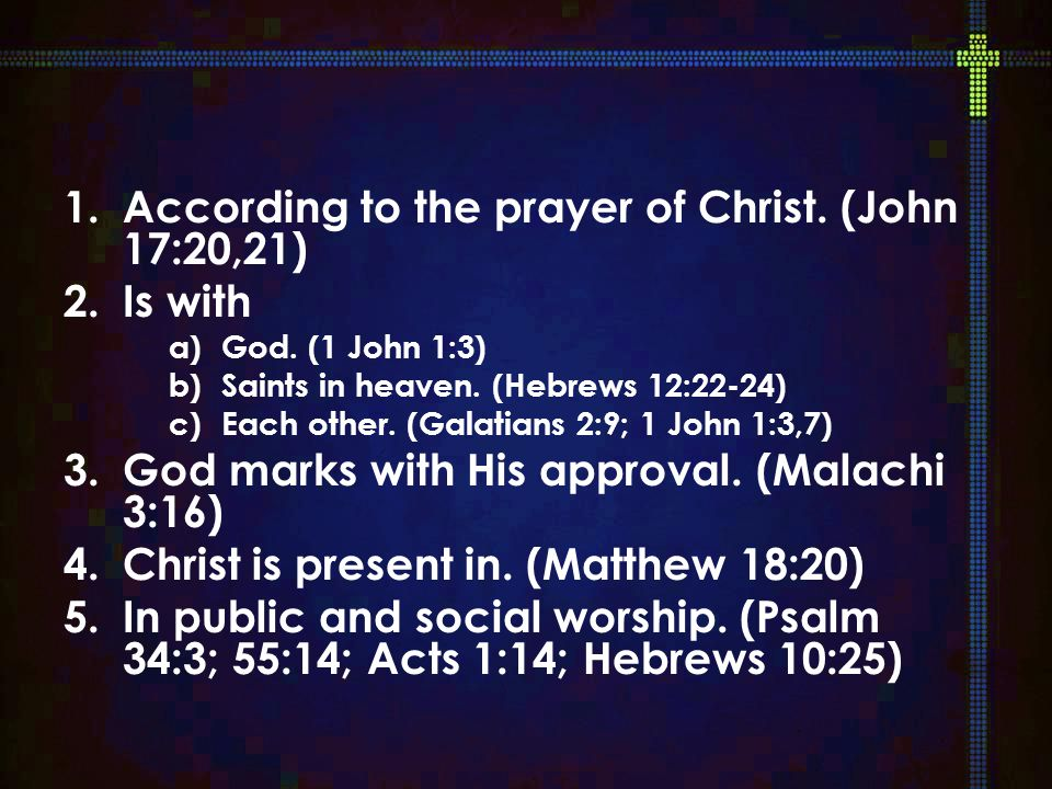 1.According to the prayer of Christ. (John 17:20,21) 2.Is with a)God.
