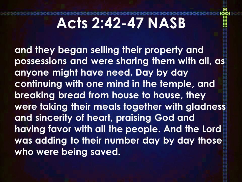 1.The Church devoted themselves to the apostles' teaching, to fellowship, to the breaking of bread, and to fellowship.