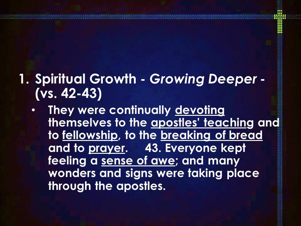 1.Spiritual Growth - Growing Deeper - (vs.