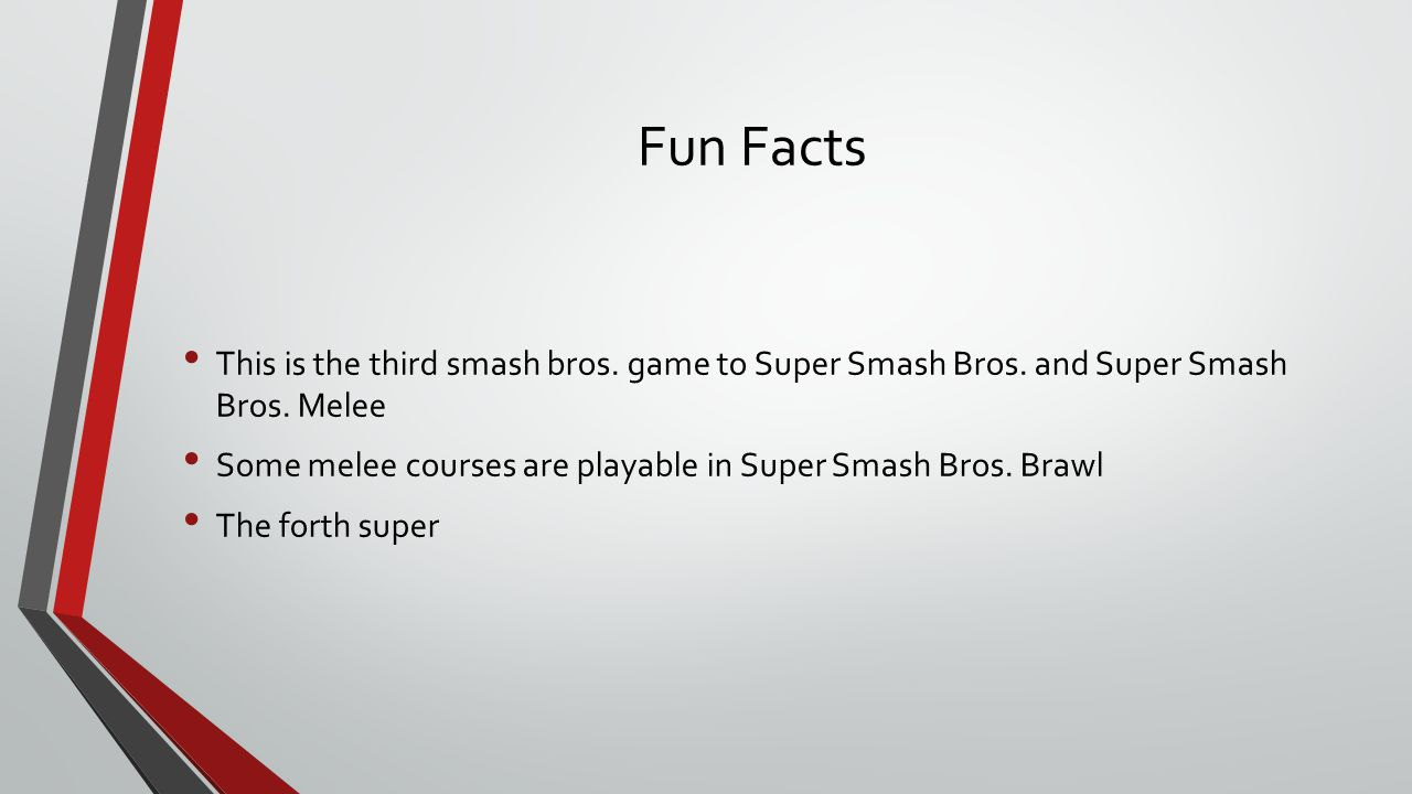 Fun Facts This is the third smash bros. game to Super Smash Bros.