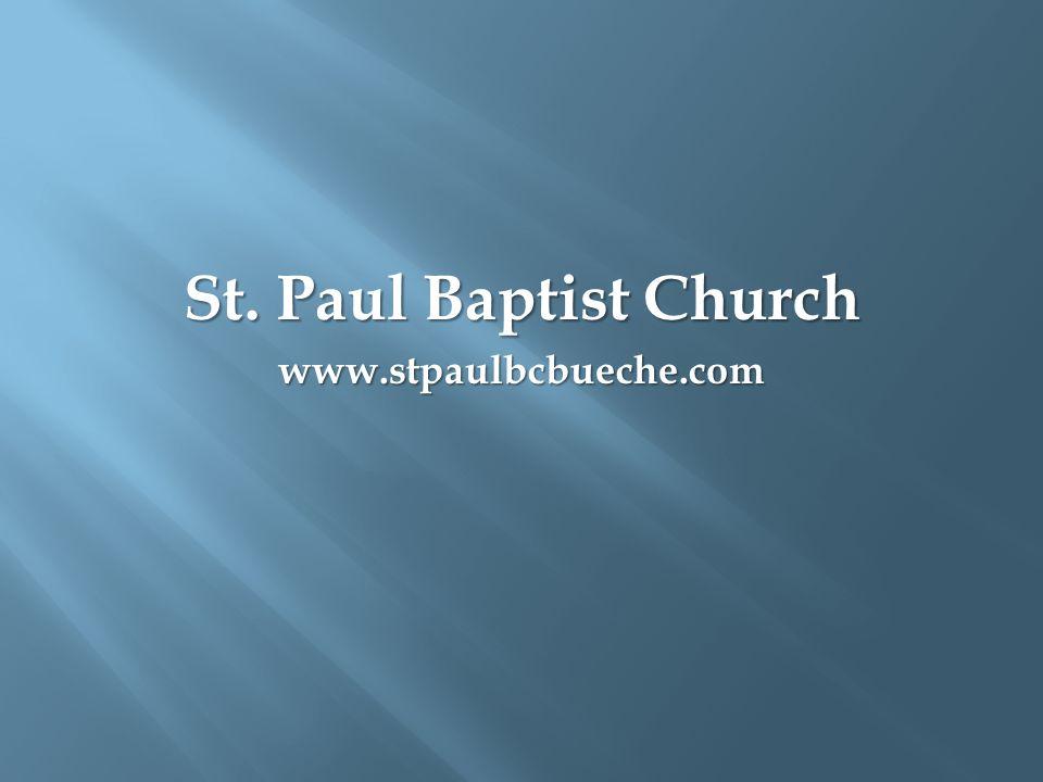 St. Paul Baptist Church www.stpaulbcbueche.com