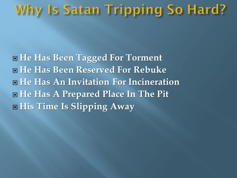 Since His Time Is Running Out, Satan's Trip Plan Has Been Ramped Up Perform Four Things In Particular.