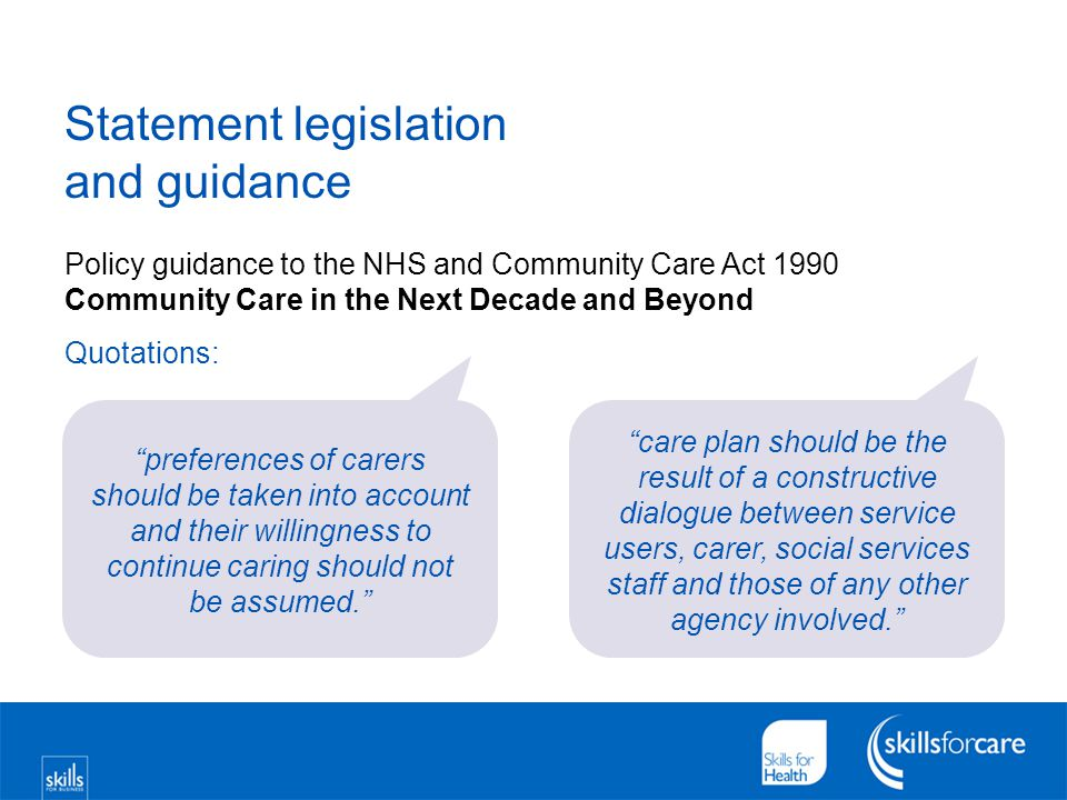 "Statement legislation and guidance Policy guidance to the NHS and Community Care Act 1990 Community Care in the Next Decade and Beyond Quotations: ""pr"