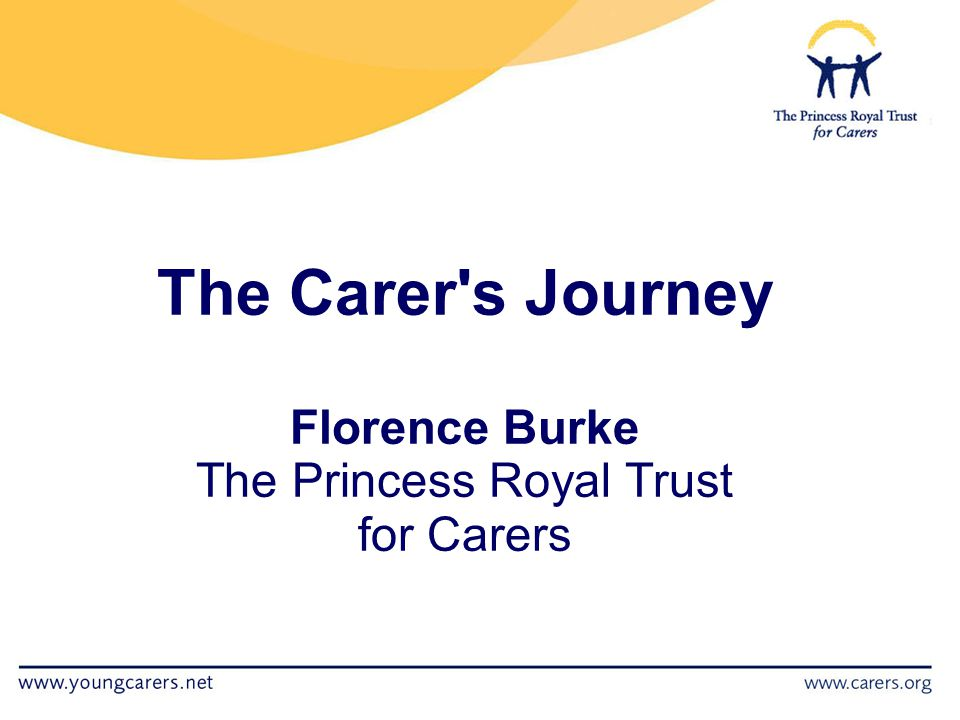 The Carer s Journey Florence Burke The Princess Royal Trust for Carers
