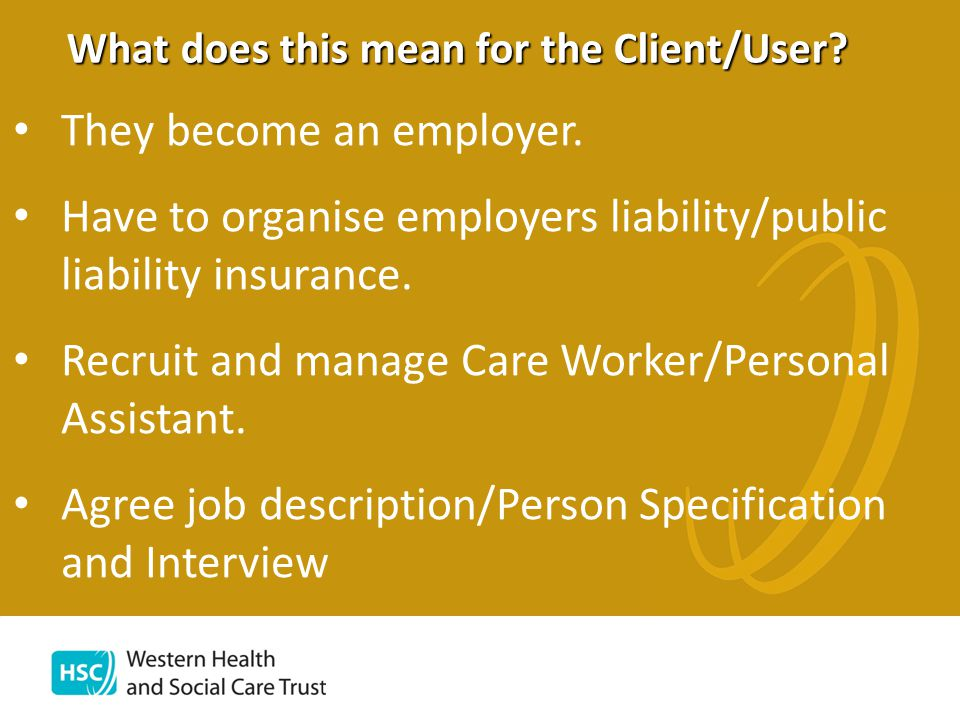 What does this mean for the Client/User. They become an employer.