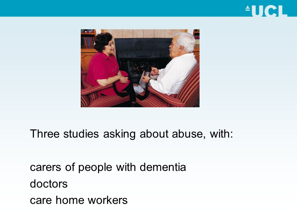 Three studies asking about abuse, with: carers of people with dementia doctors care home workers
