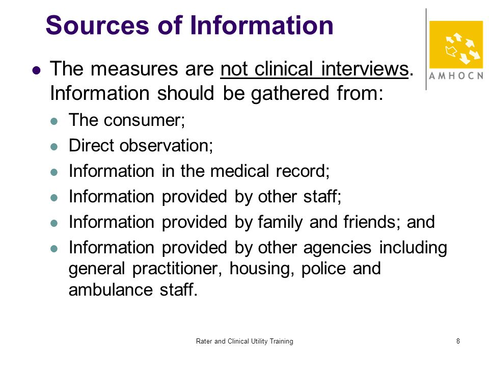 Rater and Clinical Utility Training8 Sources of Information The measures are not clinical interviews.