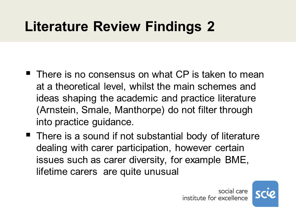 Literature Review Findings 2  There is no consensus on what CP is taken to mean at a theoretical level, whilst the main schemes and ideas shaping the
