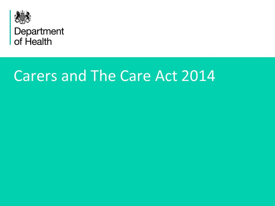 1 Carers and The Care Act 2014