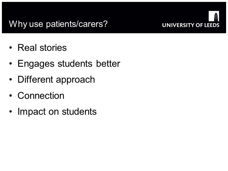 Why use patients/carers.