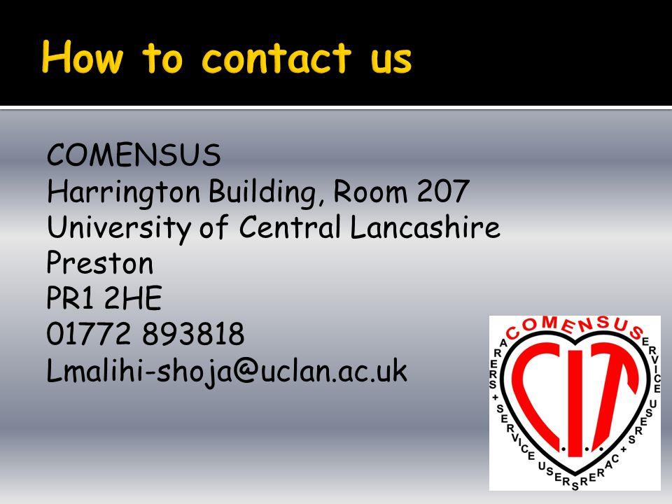 COMENSUS Harrington Building, Room 207 University of Central Lancashire Preston PR1 2HE 01772 893818 Lmalihi-shoja@uclan.ac.uk