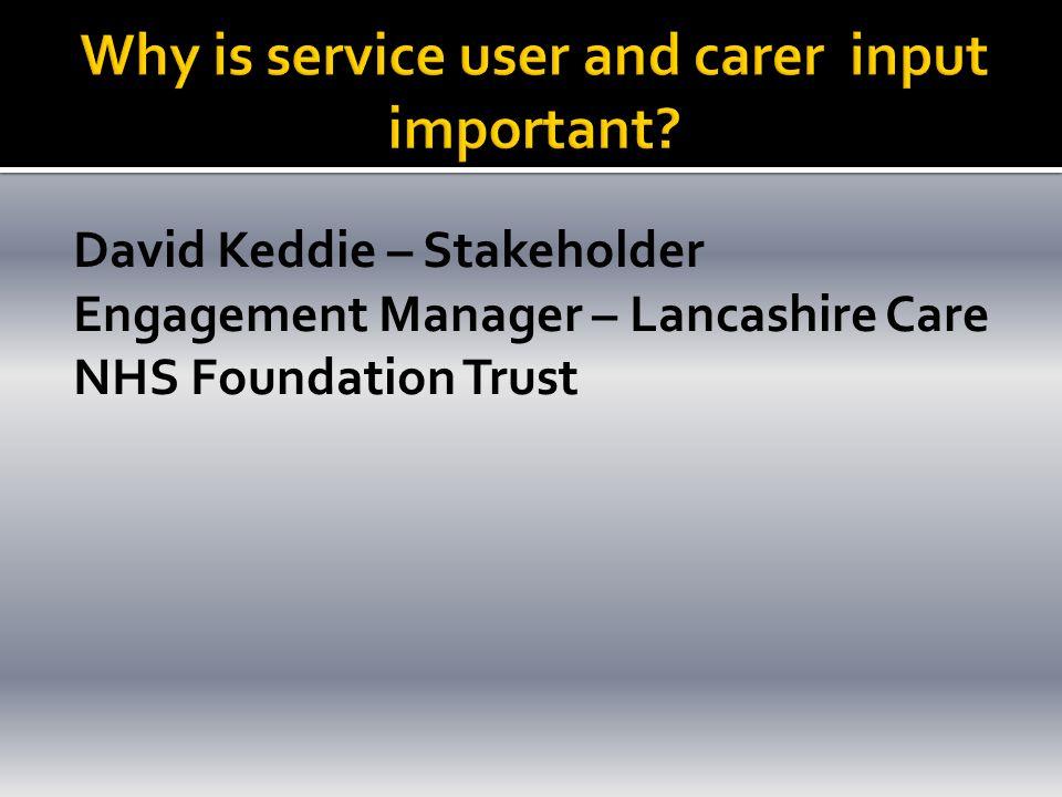 David Keddie – Stakeholder Engagement Manager – Lancashire Care NHS Foundation Trust