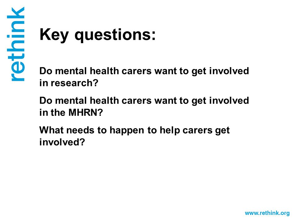 Key questions: Do mental health carers want to get involved in research.