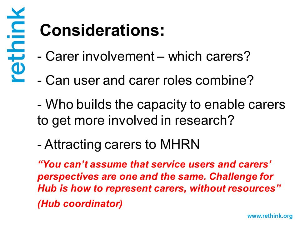 Considerations: - Carer involvement – which carers.