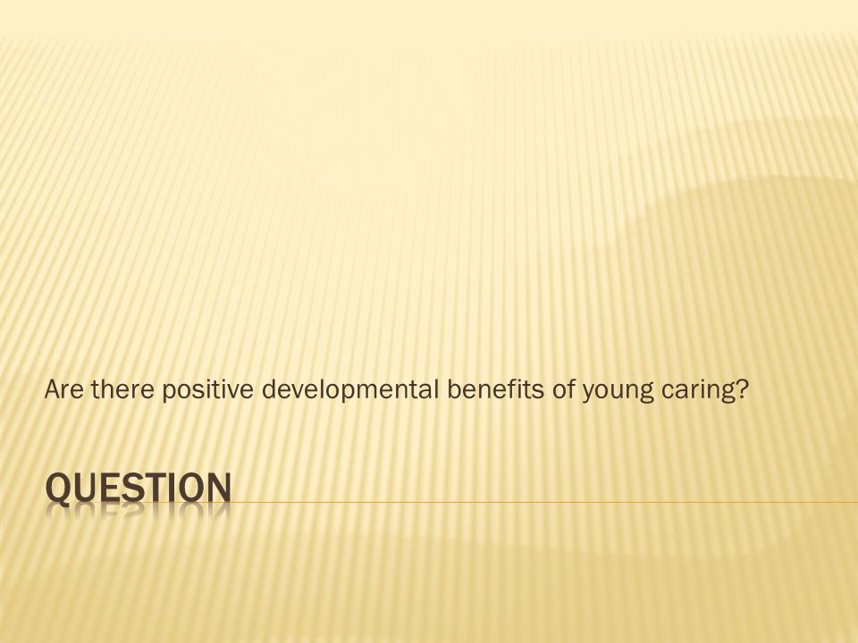 Are there positive developmental benefits of young caring?