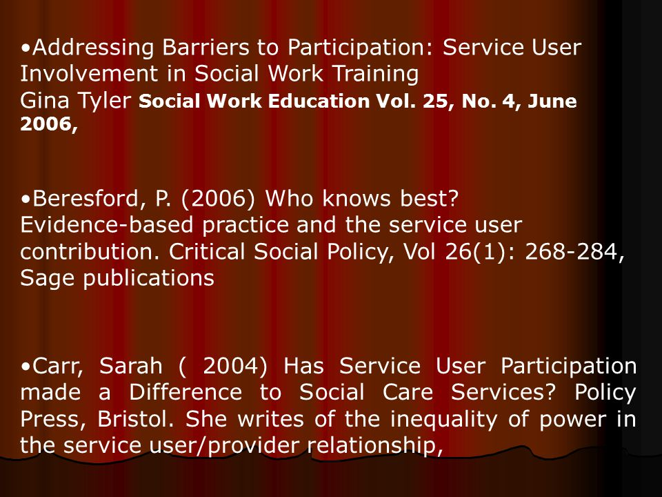 Beresford, P. (2006) Who knows best. Evidence-based practice and the service user contribution.