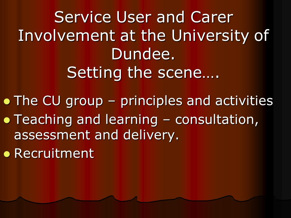 Service User and Carer Involvement at the University of Dundee.