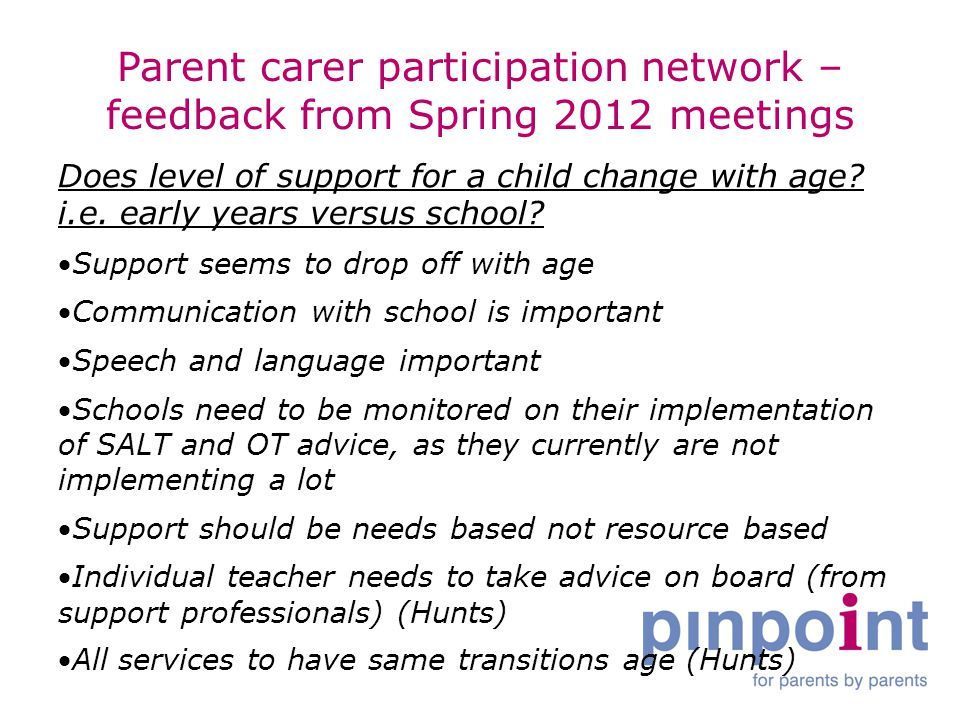 Parent carer participation network – feedback from Spring 2012 meetings Does level of support for a child change with age.