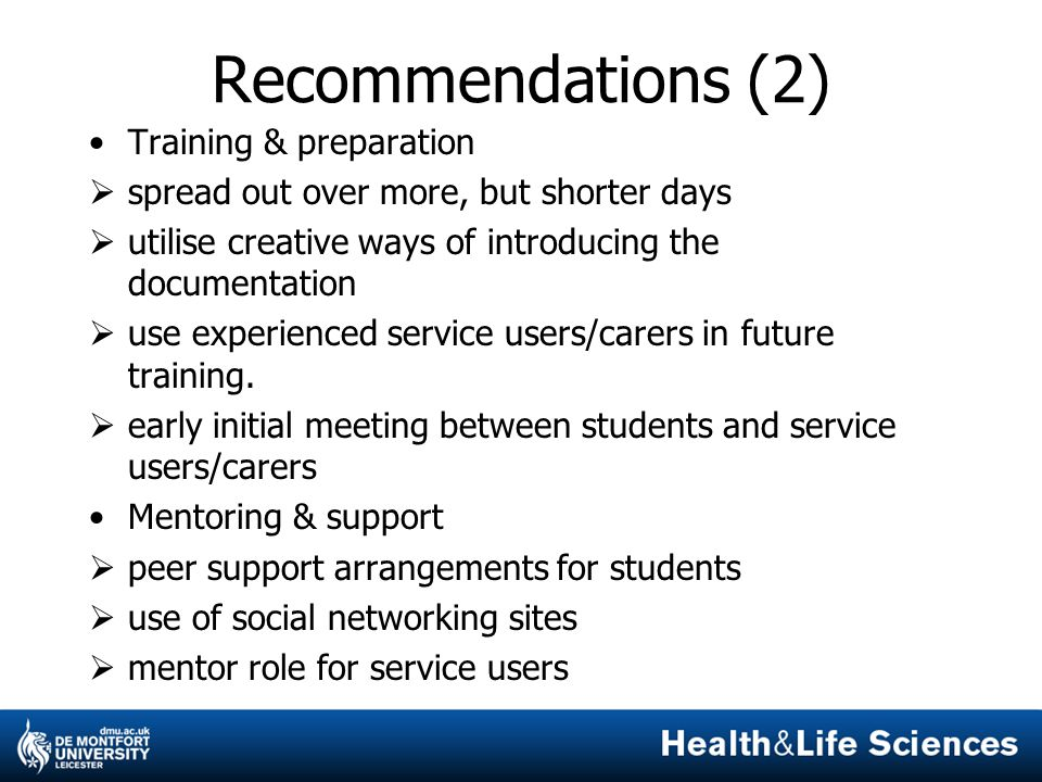 Recommendations (2) Training & preparation  spread out over more, but shorter days  utilise creative ways of introducing the documentation  use exp