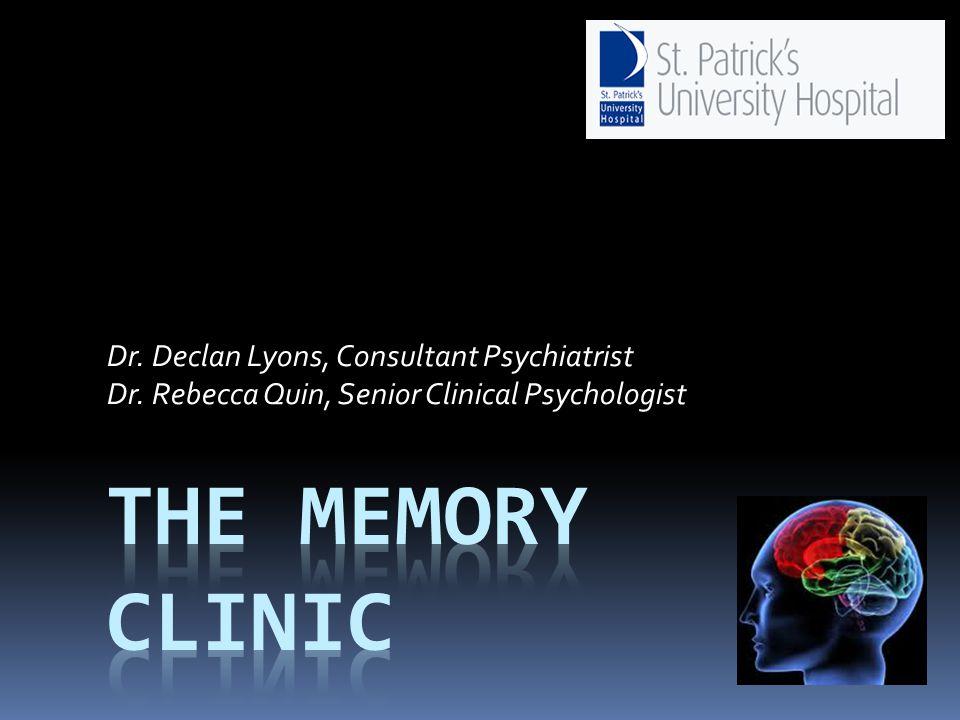 Dr. Declan Lyons, Consultant Psychiatrist Dr. Rebecca Quin, Senior Clinical Psychologist