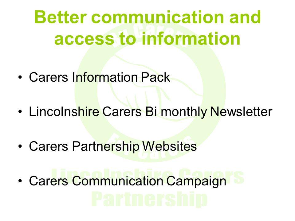 Broader range of breaks Carers personal budgets introduced on 1st November 2008.