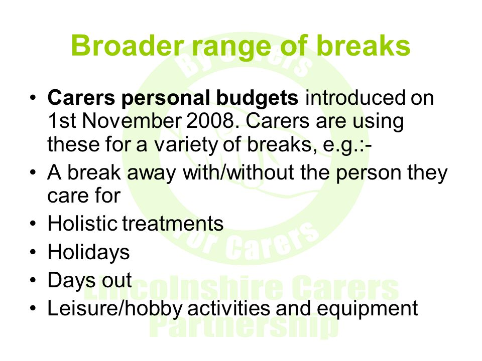 Easier access to a carers assessment Carers Assessment Group An outcome based Carers Assessment Tool Multi-agency Carer Assessors Trusted Assessor Training