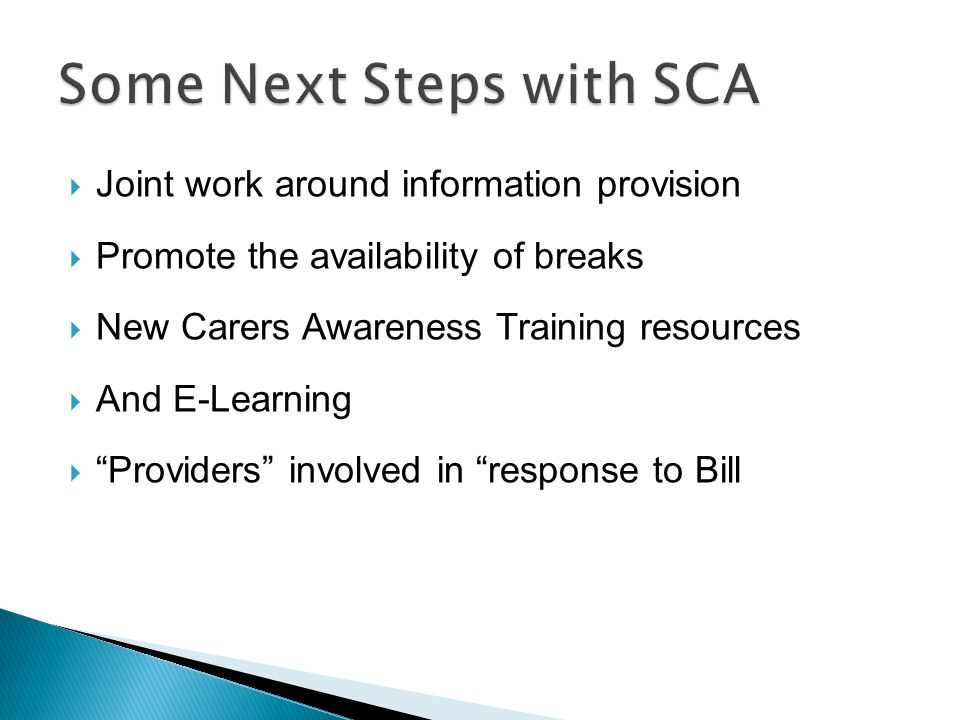 " Joint work around information provision  Promote the availability of breaks  New Carers Awareness Training resources  And E-Learning  ""Providers"