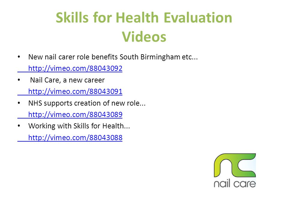 Skills for Health Evaluation Videos New nail carer role benefits South Birmingham etc...