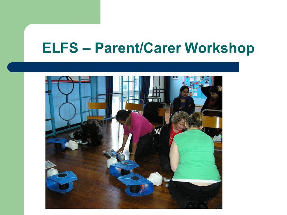 ELFS – Parent/Carer Workshop