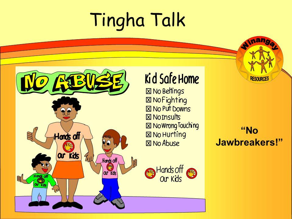 Tingha Talk No Jawbreakers!