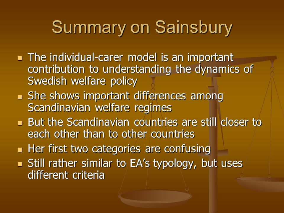 Summary on Sainsbury The individual-carer model is an important contribution to understanding the dynamics of Swedish welfare policy The individual-ca