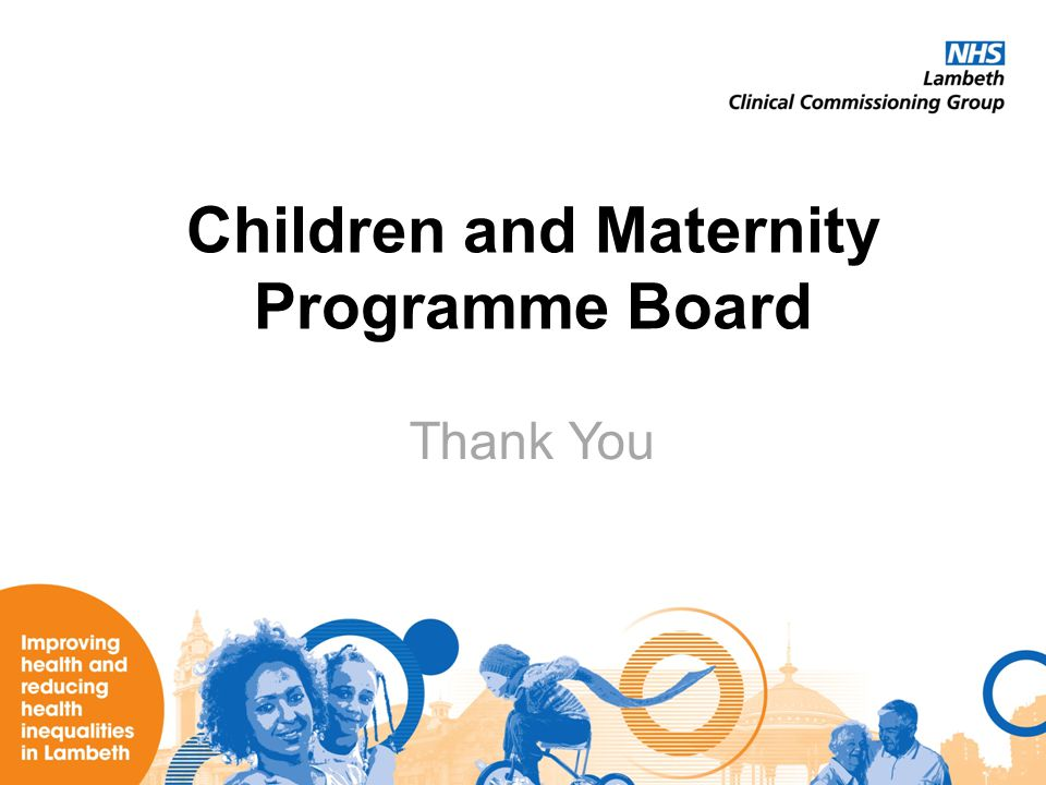 Children and Maternity Programme Board Thank You
