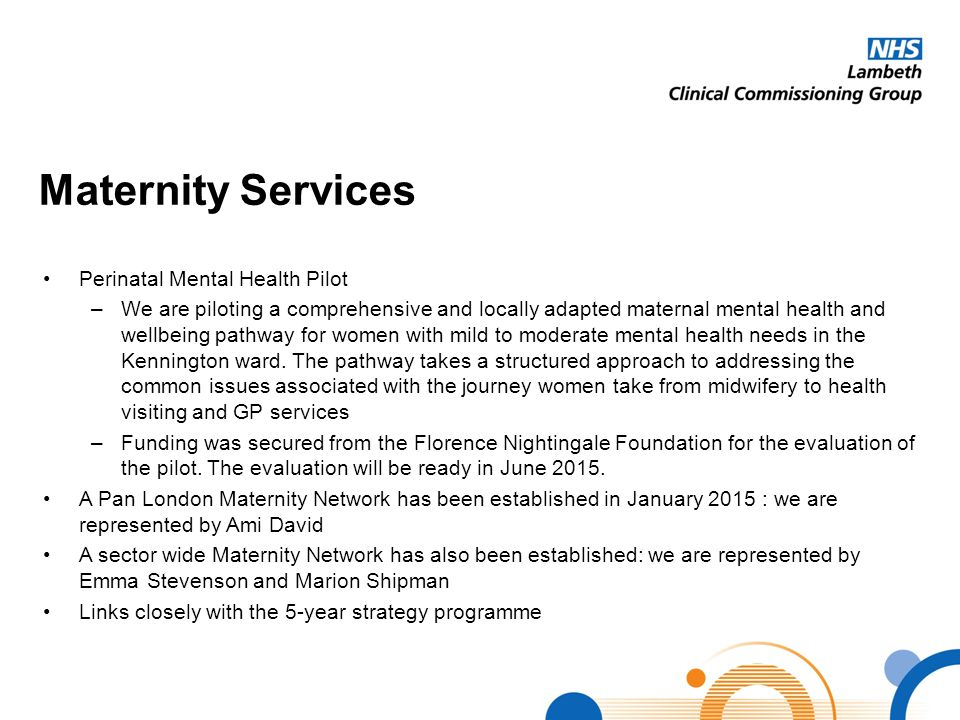 Maternity Services Perinatal Mental Health Pilot –We are piloting a comprehensive and locally adapted maternal mental health and wellbeing pathway for