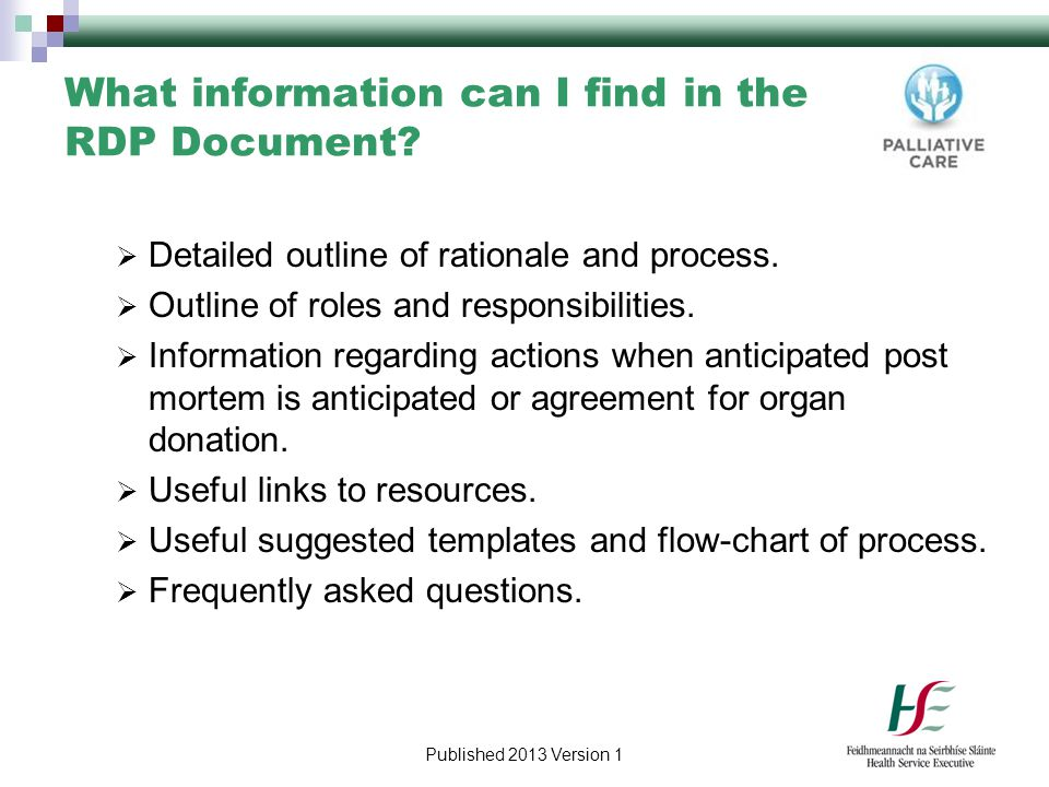 Published 2013 Version 1 What information can I find in the RDP Document?  Detailed outline of rationale and process.  Outline of roles and responsi