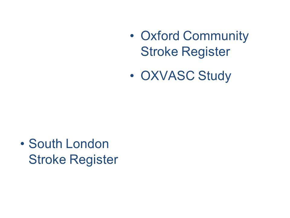 Oxford Community Stroke Register OXVASC Study South London Stroke Register