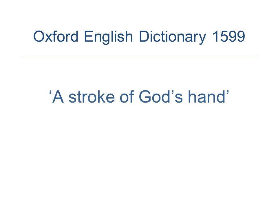 'A stroke of God's hand' Oxford English Dictionary 1599
