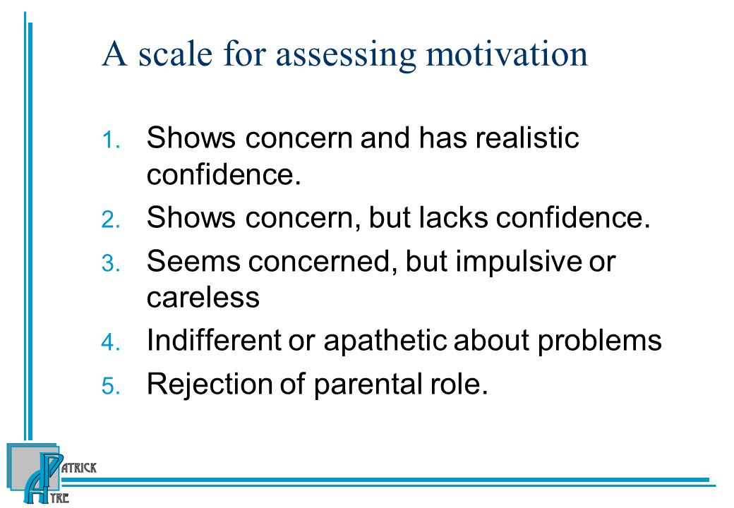 A scale for assessing motivation 1.Shows concern and has realistic confidence.