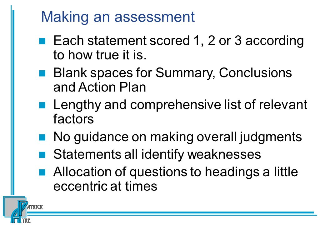 Making an assessment Each statement scored 1, 2 or 3 according to how true it is.