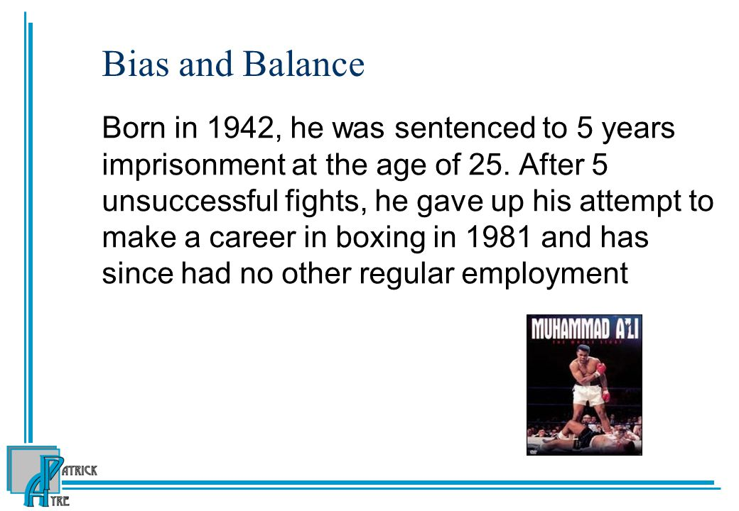 Bias and Balance Born in 1942, he was sentenced to 5 years imprisonment at the age of 25.