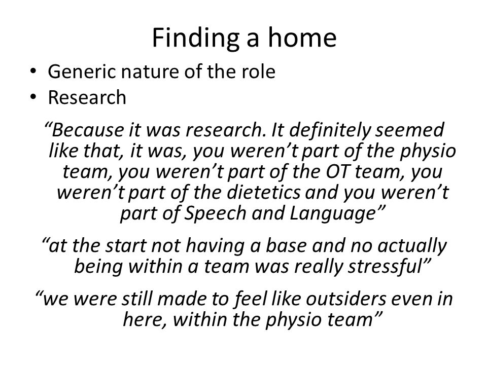 Finding a home Generic nature of the role Research Because it was research.