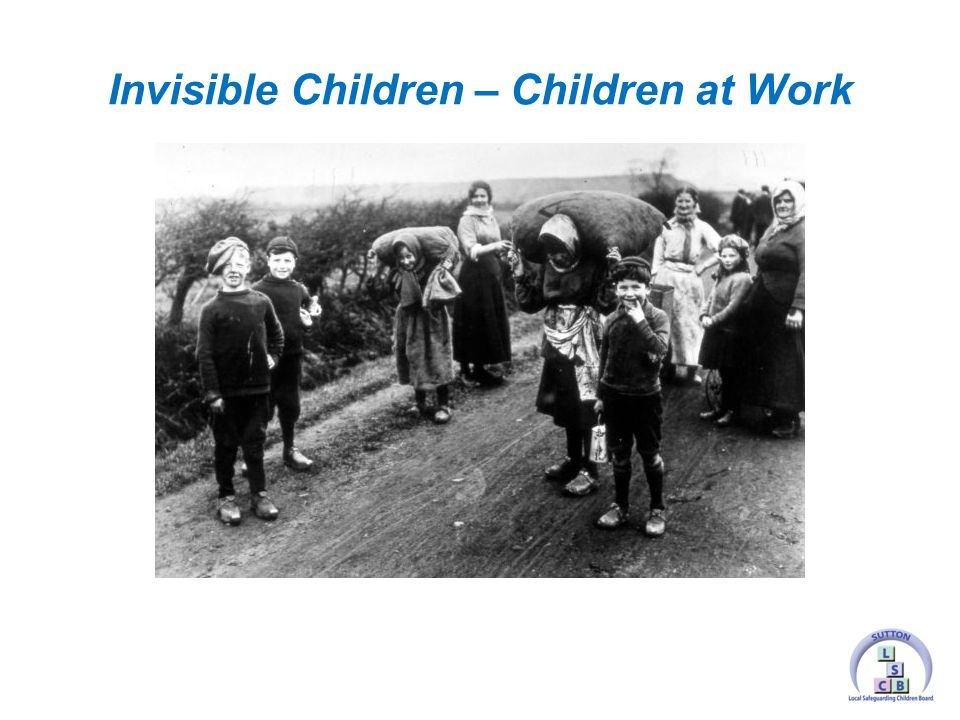 Invisible Children – Children at Work