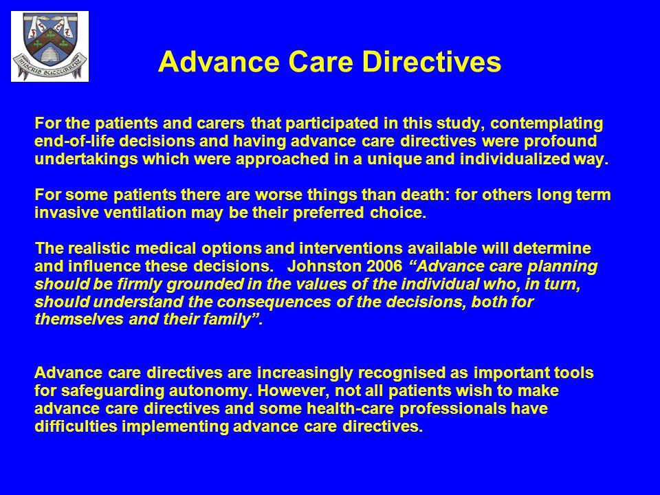 Advance Care Directives For the patients and carers that participated in this study, contemplating end-of-life decisions and having advance care direc