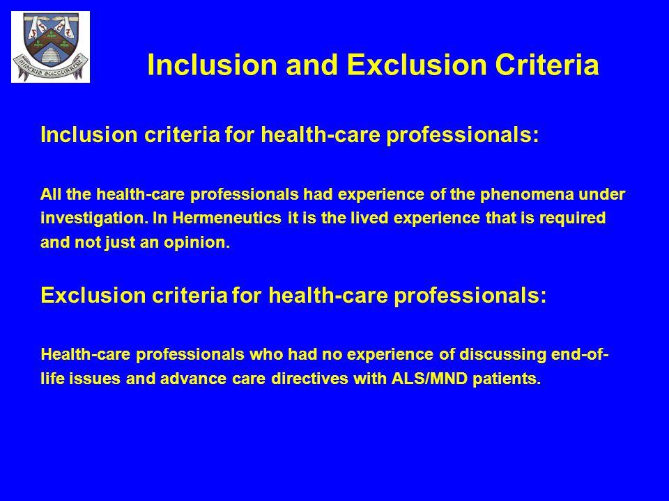Inclusion and Exclusion Criteria Inclusion criteria for health-care professionals: All the health-care professionals had experience of the phenomena u
