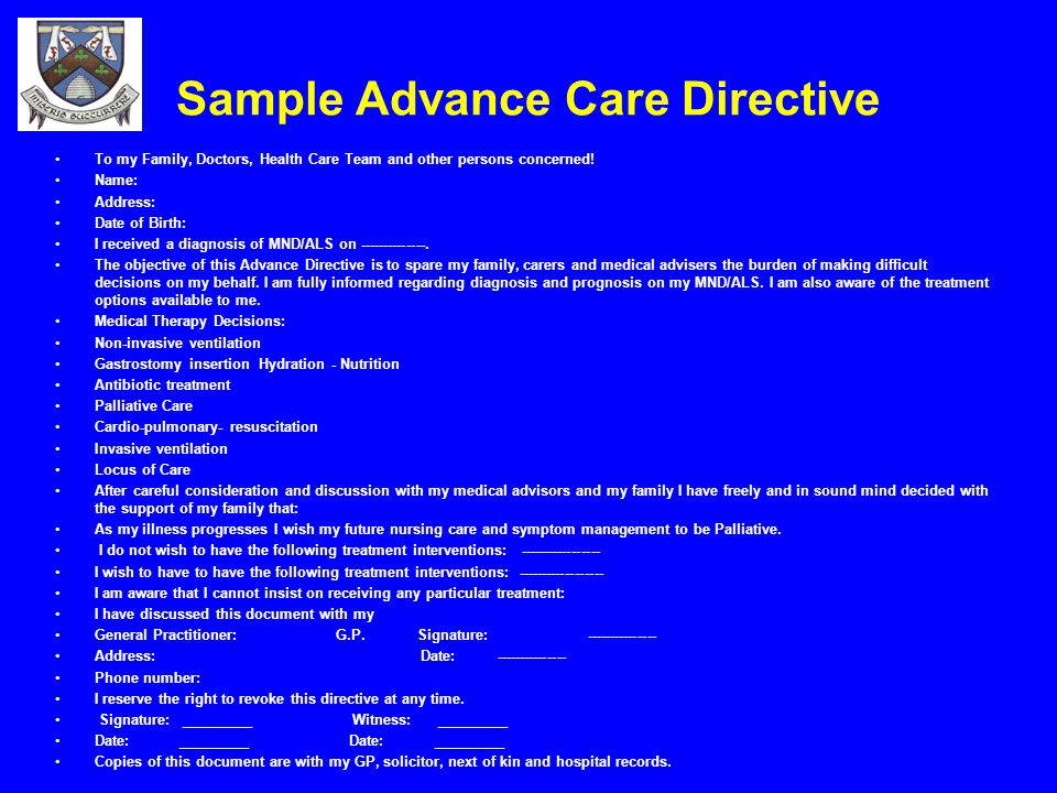 Sample Advance Care Directive To my Family, Doctors, Health Care Team and other persons concerned! Name: Address: Date of Birth: I received a diagnosi
