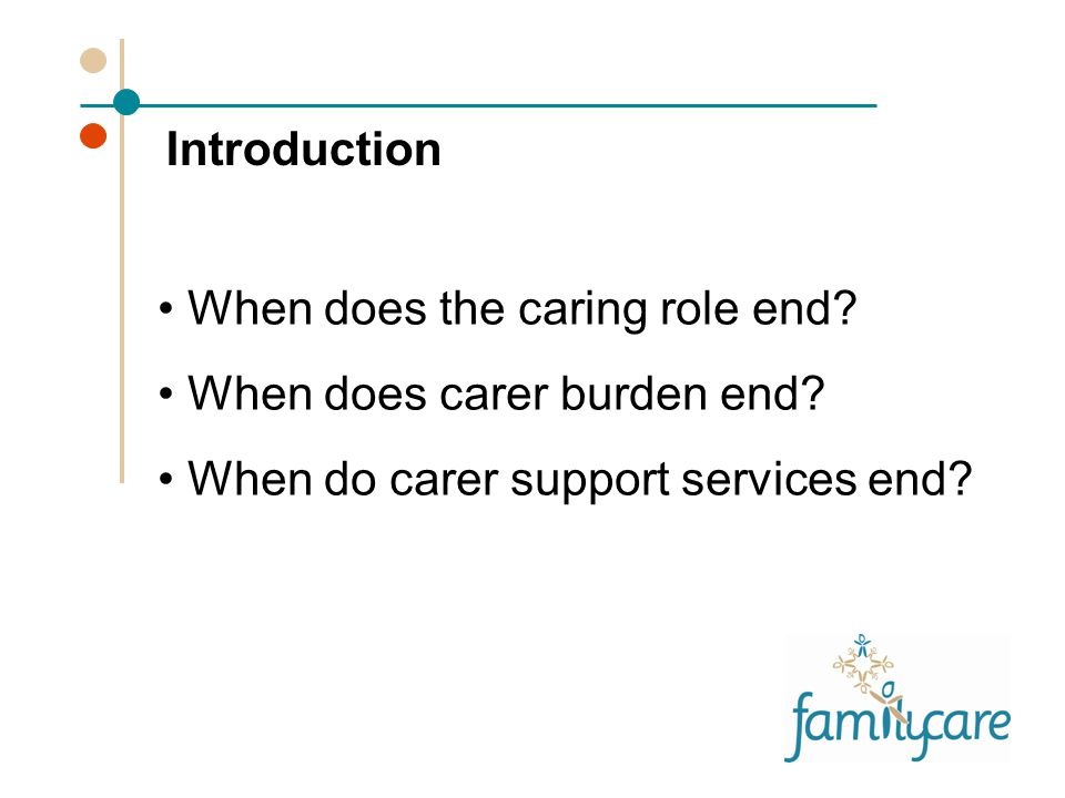 When does the caring role end. When does carer burden end.