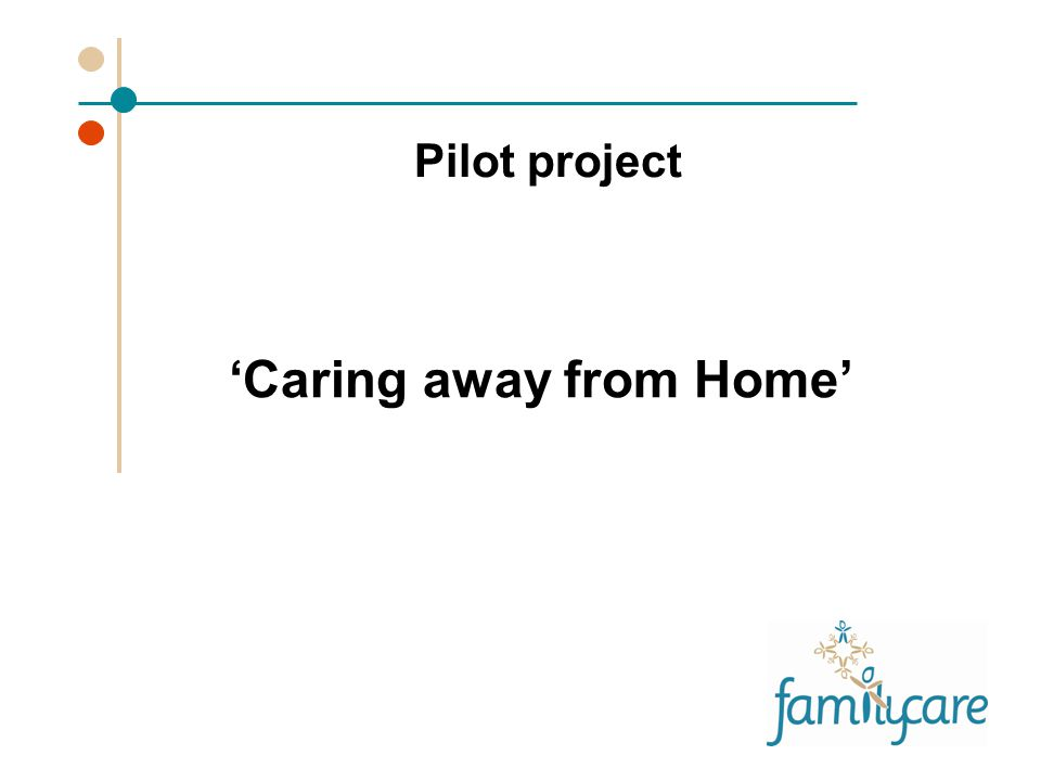 'Caring away from Home' Pilot project