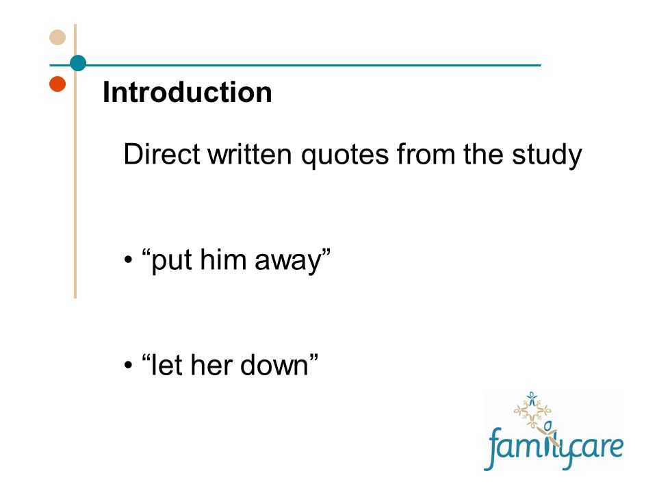 Direct written quotes from the study put him away let her down Introduction