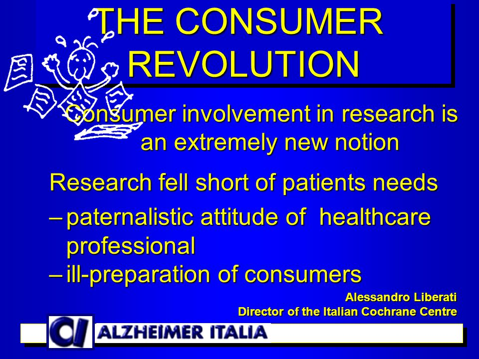 R esearchers and consumers have the same interests. T hey must work together with mutual respect THE CONSUMER REVOLUTION REVOLUTION